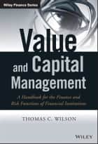 Value and Capital Management ebook by Thomas C. Wilson
