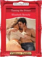 Taming the Prince (Mills & Boon Desire) (Crown and Glory, Book 8) ebook by Elizabeth Bevarly