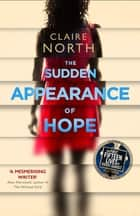The Sudden Appearance of Hope - WINNER OF THE WORLD FANTASY AWARD 2017 ebook by Claire North