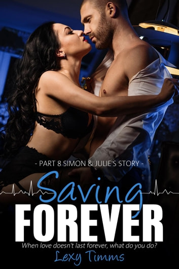 Saving Forever - Part 8 - Saving Forever, #8 ebook by Lexy Timms