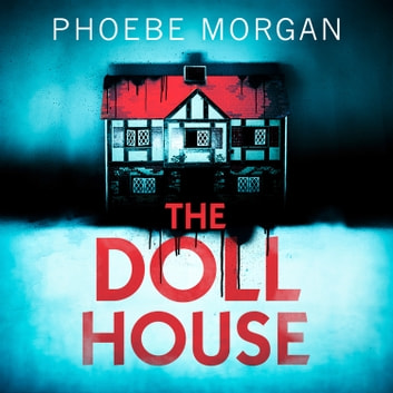 The Doll House audiobook by Phoebe Morgan