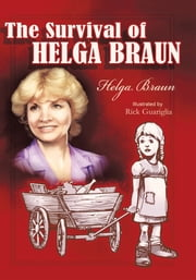 The Survival of Helga Braun ebook by Helga Braun