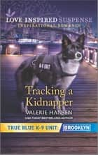 Tracking a Kidnapper ebook by Valerie Hansen