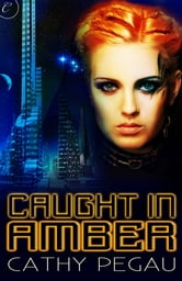 Caught in Amber ebook by Cathy Pegau