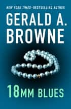 18mm Blues ebook by Gerald A. Browne