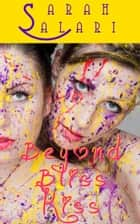 Beyond Bliss Kiss - The Adventures of Jaz Jimínez, #2 ebook by Sarah Salari