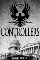 Controllers (Book 1) ebook by Lynnie Purcell