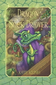 Dragon Keepers #1: The Dragon in the Sock Drawer ebook by Kate Klimo,John Shroades