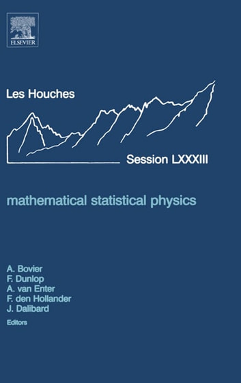 Mathematical Statistical Physics - Lecture Notes of the Les Houches Summer School 2005 ebook by Anton Bovier,Aernout Van Enter,Frank Den Hollander,François Dunlop,Jean Dalibard, Ph.D.