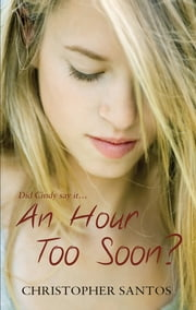 An Hour Too Soon? ebook by Christopher Santos
