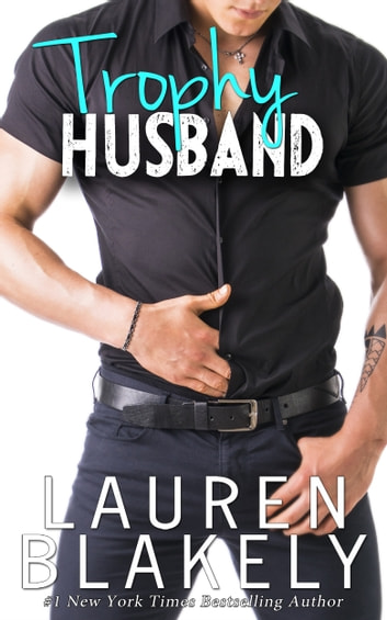 Trophy Husband ebook by Lauren Blakely