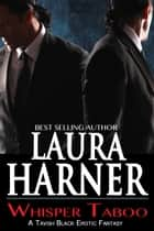 Whisper Taboo ebook by Laura Harner