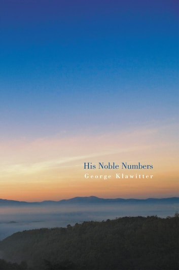 His Noble Numbers ebook by George Klawitter