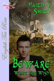 Beware What You Wish ebook by Faith V. Smith