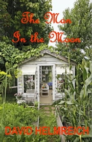 The Man in the Moon ebook by Dave Helmreich