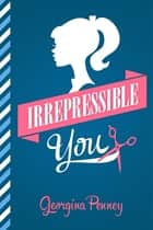 Irrepressible You ebook by Georgina Penney Penney