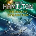 The Reality Dysfunction audiobook by Peter F. Hamilton