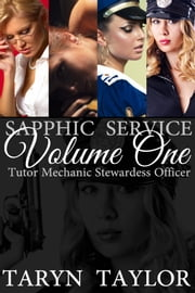 Sapphic Service Volume One (Lesbian Erotica) ebook by Taryn Taylor