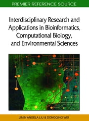 Interdisciplinary Research and Applications in Bioinformatics, Computational Biology, and Environmental Sciences ebook by Limin Angela Liu,Dongqing Wei,Yixue Li