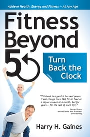 Fitness Beyond 50 ebook by Harry H. Gaines