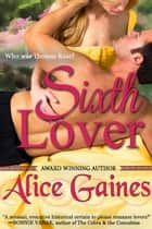 The Sixth Lover ebook by Alice Gaines