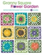 Granny Square Flower Garden ebook by Margaret Hubert