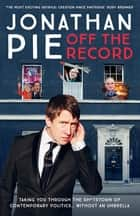 Jonathan Pie: Off The Record ebook by Jonathan Pie, Tom Walker, Andrew Doyle