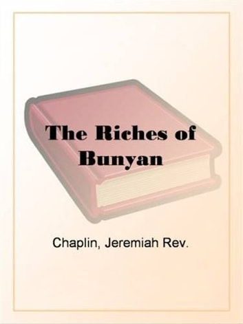 The Riches Of Bunyan ebook by Jeremiah Rev. Chaplin