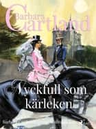 Nyckfull som kärleken ebook by Barbara Cartland, Tora Bergengren