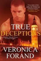 True Deceptions ebook by Veronica Forand
