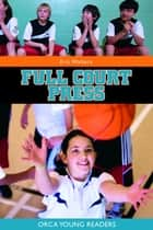 Full Court Press ebook by Eric Walters