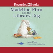 Madeline Finn and the Library Dog audiobook by Lisa Papp
