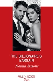 The Billionaire's Bargain (Mills & Boon Desire) (Blackout Billionaires, Book 1) ebook by Naima Simone