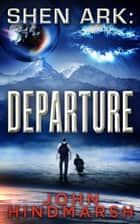 Shen Ark: Departure ebook by John Hindmarsh