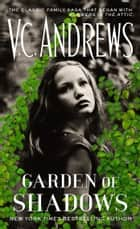 Garden of Shadows ebook by V.C. Andrews