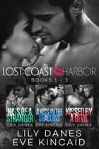 Lost Coast Harbor Series Bundle (Books 1-3) ebook by Lily Danes, Eve Kincaid