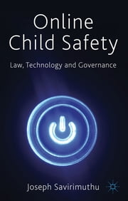 Online Child Safety - Law, Technology and Governance ebook by Dr Joseph Savirimuthu