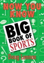 Now You Know Big Book of Sports ebook by Doug Lennox