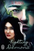 Fighting Demons ebook by S.L. Huang