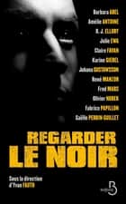 Regarder le noir ebook by