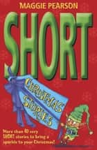 Short Christmas Stories ebook by Maggie Pearson