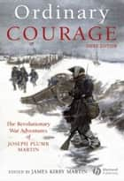 Ordinary Courage ebook by James Kirby Martin