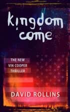 Kingdom Come - Vin Cooper, #7 ebook by David Rollins