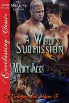 A Wolf's Submission ebook by Marcy Jacks