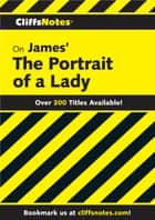 CliffsNotes on James' Portrait of a Lady ebook by James L Roberts