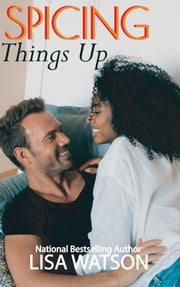 Spicing Things Up ebook by Lisa Watson