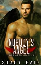 Nobody's Angel ebook by Stacy Gail