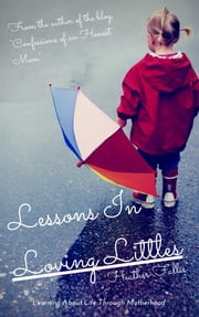 Lessons in Loving Littles ebook by Heather Fallis