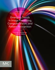 Emerging Trends in Image Processing, Computer Vision and Pattern Recognition ebook by Leonidas Deligiannidis,Hamid R Arabnia