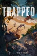 Trapped - Book 3 of the Shipwreck Island Series ebook by S. A. Bodeen